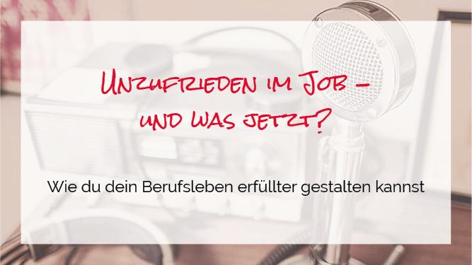 Unzufrieden im Job – und jetzt?